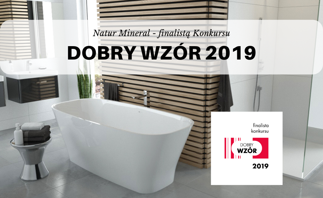 Bathtub Natur Mineral in the final of the Dobry Wzór 2019 competition